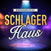 Schlager Haus - Die besten Discofox Hits 2017 für deine Fox Party 2018 by Various Artists