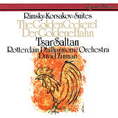 Rimsky-Korsakov: The Tale Of Tsar Saltan Suite; The Golden Cockerel Suite by David Zinman