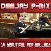 14 Beautiful Pop Ballads by Deejay P-Mix