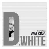 Walking (Remixes) by D. White