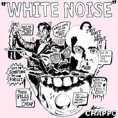 White Noise by CHAPPO