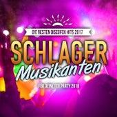Schlager Musikanten- Die besten Discofox Hits 2017 für deine Fox Party 2018 by Various Artists