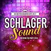 Schlager Sound - Die besten Discofox Hits 2017 für deine Fox Party 2018 by Various Artists