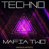 Techno Mafia Two by Various Artists
