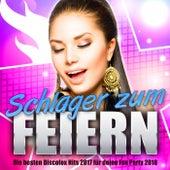 Schlager zum Feiern - Die besten Discofox Hits 2017 für deine Fox Party 2018 by Various Artists