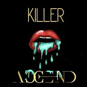 Killer by Accend