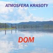 Dom by Atmosfera Krasoty