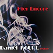 Hier Encore by Daniel Roure