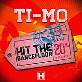 Hit the Dancefloor by Timo