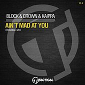 Ain't Mad at You by Block