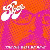 The Day Will Be Mine de Sloan