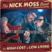 The High Cost Of Low Living von Nick Moss Band
