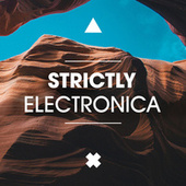 Strictly Electronica by Various Artists