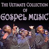 The Ultimate Collection of Gospel Music by Various Artists