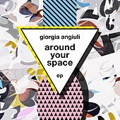 Around Your Space EP by Giorgia Angiuli