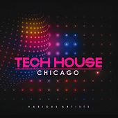 Tech House Chicago by Various Artists
