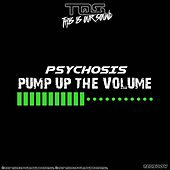 Pump Up The Volume by Psychosis