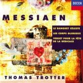Messiaen: Le banquet céleste; Les corps glorieux; Verset pour la fête de la dédicace by Thomas Trotter