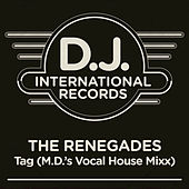 Tag (M.D.'s Vocal House Mixx) by The Renegades