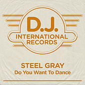 Do You Want To Dance? (Remixes) by Steel Gray