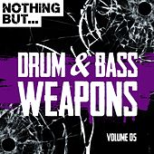 Nothing But... Drum & Bass Weapons, Vol. 05 - EP by Various Artists
