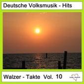 Deutsche Volksmusik-Hits: Walzer-Takte, Vol. 10 by Various Artists