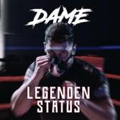 Legendenstatus by Dame