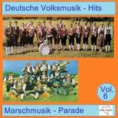 Deutsche Volksmusik-Hits: Marschmusik-Parade, Vol. 6 by Various Artists