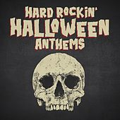 Hard Rockin' Halloween Anthems by Various Artists