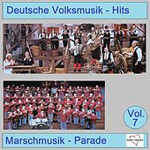Deutsche Volksmusik-Hits: Marschmusik-Parade, Vol. 7 de Various Artists