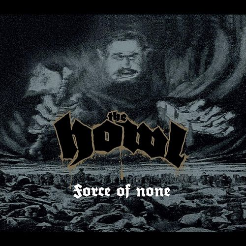 Force of None by The Howl