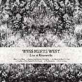 Live at Riverworks by Wess Meets West