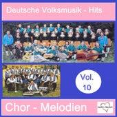 Deutsche Volksmusik-Hits: Chor-Melodien, Vol. 10 by Various Artists