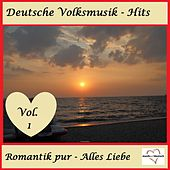 Deutsche Volksmusik-Hits: Romantik pur - Alles Liebe, Vol. 1 van Various Artists
