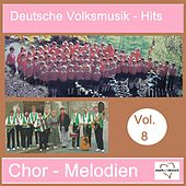 Deutsche Volksmusik-Hits: Chor-Melodien, Vol. 8 van Various Artists