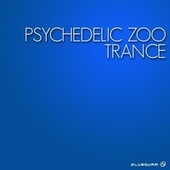Psychedelic Zoo Trance by Various Artists