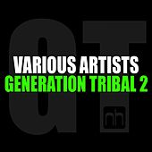 Generation Tribal 2 by Various Artists