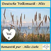Deutsche Volksmusik-Hits: Romantik pur - Alles Liebe, Vol. 4 van Various Artists