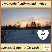 Deutsche Volksmusik-Hits: Romantik pur - Alles Liebe, Vol. 6 van Various Artists