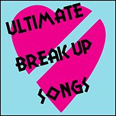 Ultimate Break up Music by Various Artists