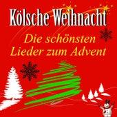 Kölsche Weihnacht: Die schönsten Lieder zum Advent von Various Artists
