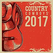 Country Cowboys 2017 by Various Artists