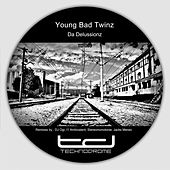 Da Delussionz by Young Bad Twinz