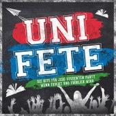 Uni Fete - Die Hits für jede Studenten Party wenn es feucht und fröhlich wird by Various Artists