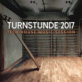Turnstunde 2017: Tech House Music Session by Various Artists
