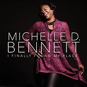 I Finally Found My Place by Michelle D. Bennett