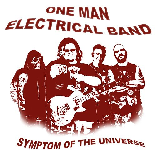 Symptom of the Universe by The One Man Electrical Band