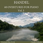Handel: 60 Overtures for Piano, Vol. 3 by Claudio Colombo