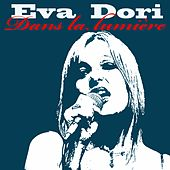 Dans la lumière de Eva Dori