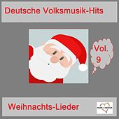 Deutsche Volksmusik-Hits: Weihnachts-Lieder, Vol. 9 van Various Artists